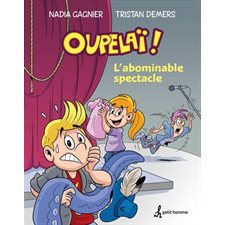 Oupelaï T.01 : L'abominable spectacle